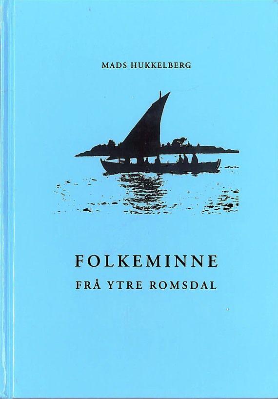 Folkeminne frå ytre Romsdal av Mads Hukkelberg