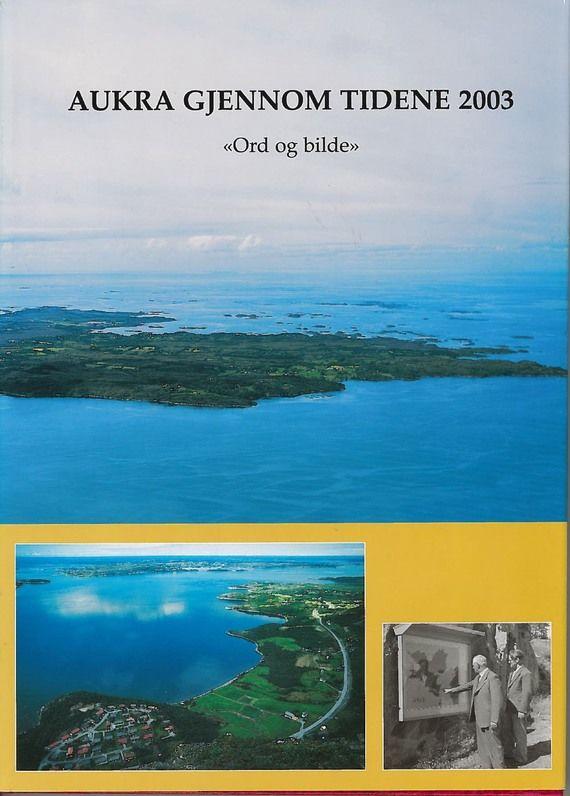 Aukra gjennom tidene 2003, Ord og bilde- stor utgave