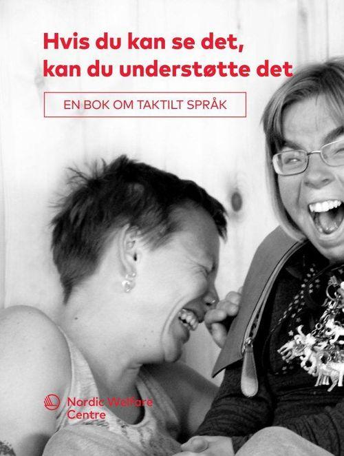 Bok-cover: To kvinner, den ene med briller som gapskratter. Øverst står tittelen på boka: Hvis du kan se det, kan du understøtte det - En bok om taktilt språk.