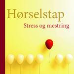 hørselstap stress og mestring