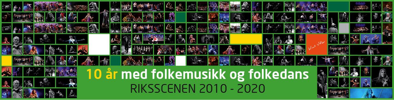 10 år med folkemusikk og folkedans - Riksscenen 2010-2020