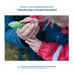 Personer med medfødt døvblindhet- hvordan kan vi forstå hverandre